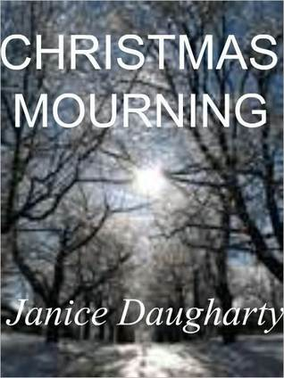 Christmas Mourning Janice Daugharty