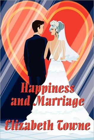 HAPPINESS AND MARRIAGE Elizabeth Towne