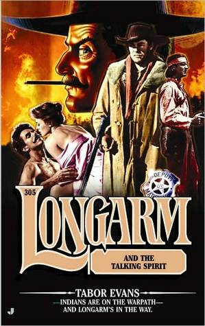Longarm and the Talking Spirit (Longarm, #305) Tabor Evans