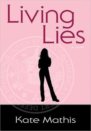 Living Lies (Agent Melanie Ward, #1) Kate Mathis