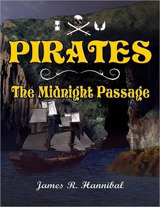 Pirates: The Midnight Passage  by  James R. Hannibal