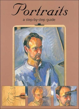Portraits: A Step-by-Step Guide  by  Richard C. Taylor