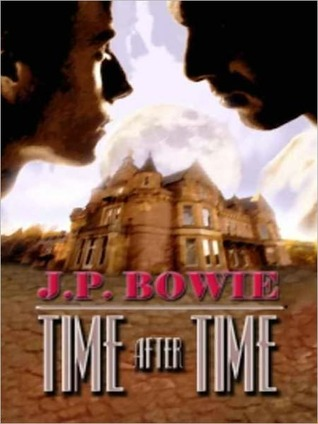 Time After Time  by  J.P. Bowie
