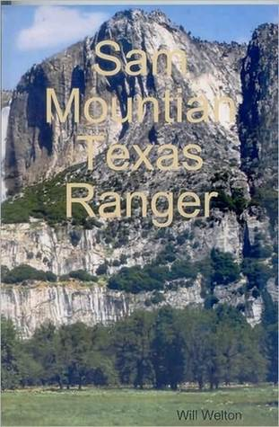 Sam Mountian Texas Ranger Will Welton