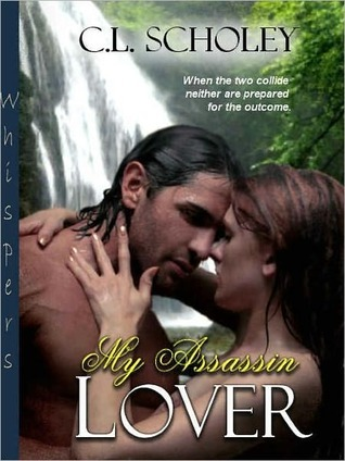 My Assassin Lover (Assassin, #2)  by  C.L. Scholey