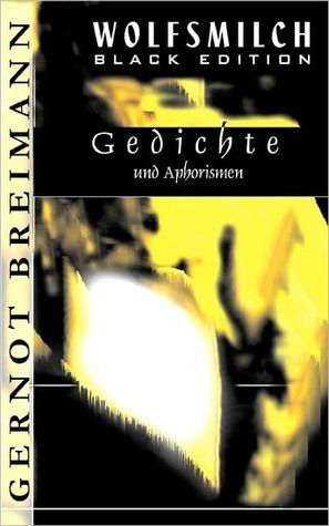 Wolfsmilch Black Edition: Gedichte und Aphorismen Gernot Breimann