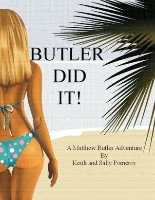 Butler Did It!  (Matthew Butler Adventures #1)  by  Sally Pomeroy