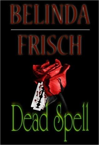 Dead Spell Belinda Frisch