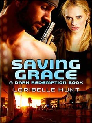 Saving Grace  by  Loribelle Hunt