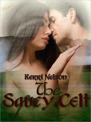 The Saucy Celt  by  Kerri Nelson