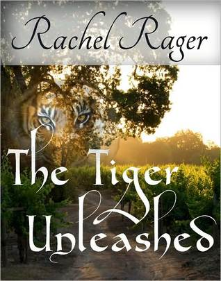 The Tiger, Unleashed  by  Rachel Harlin