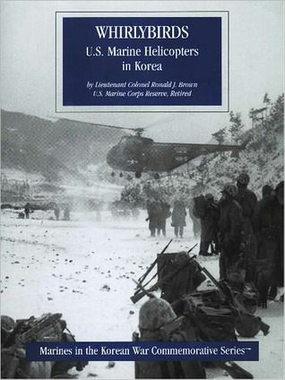 U.S. Marine Helicopters in Korea: Whirlybirds.  by  Ronald J. Brown