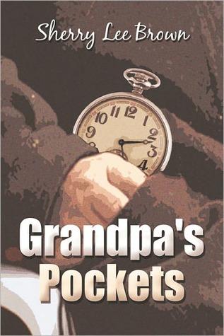 Grandpas Pockets Sherry  Lee Brown