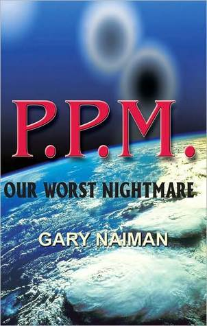 PPM - Our Worst Nightmare  by  Gary Naiman