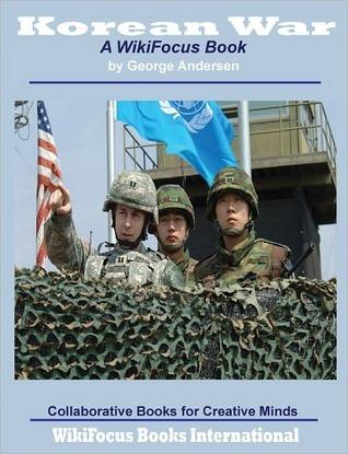 Korean War: A WikiFocus Book  by  George Andersen