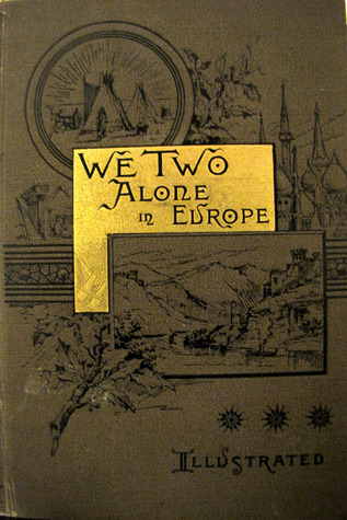 We Two Alone in Europe  by  Mary Louise Ninde Gamewell