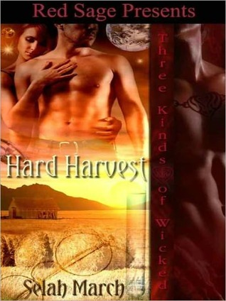 Hard Harvest: Three Kinds of Wicked Book 7  by  Selah March