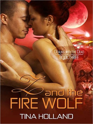 Z And The Fire Wolf  by  Tina Holland