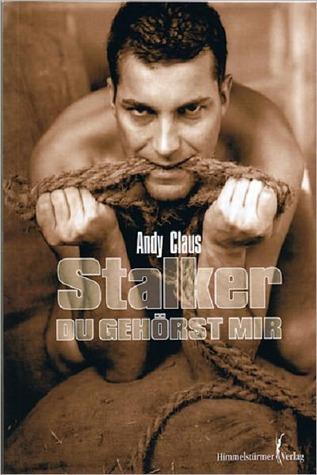 Stalker - Du geh?rst mir!: e-pub Andy Claus