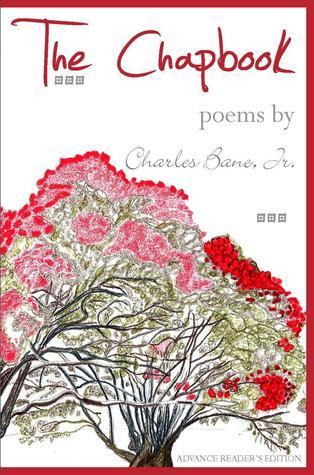 The Chapbook:  Poems  by  Charles Bane Jr. by Charles Bane