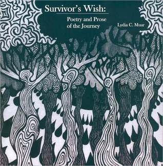 Survivors Wish: Poetry and Prose of the Journey  by  Lydia C. Muar