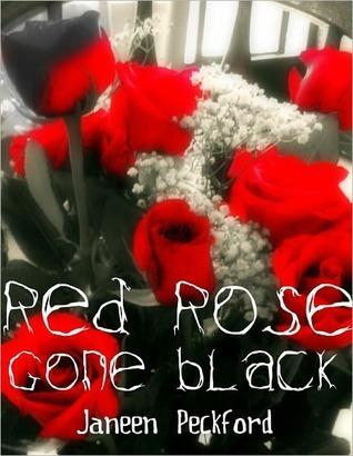 Red Rose Gone Black Janeen Peckford
