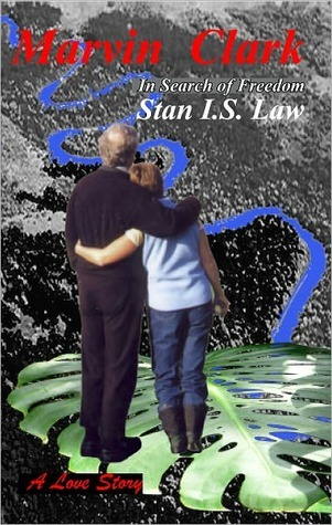 Marvin Clark -- In Search of Freedom  by  Stan I.S. Law