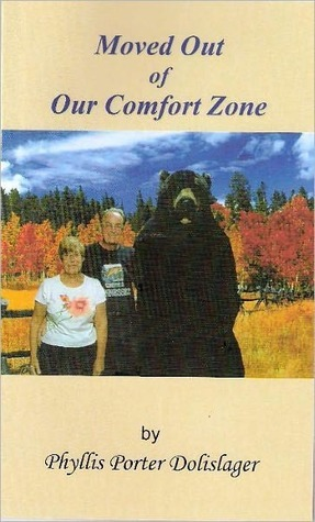 Moved Out of Our Comfort Zone  by  Phyllis Porter Dolislager