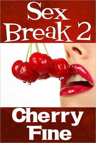 Sex Break 2 Cherry Fine