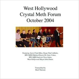 West Hollywood Crystal Meth Forum 2004  by  Brad Theissen