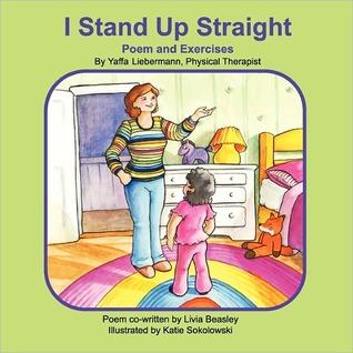 I Stand Up Straight  by  Yaffa Liebermann