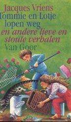 Tommie en Lotje lopen weg en andere lieve en stoute verhalen Jacques Vriens