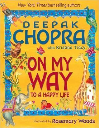 On My Way To A Happy Life Deepak Chopra