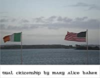 Dual Citizenship  by  Mary Alice Baker