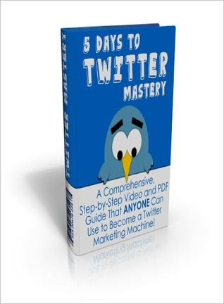 5 Days to Twitter Mastery  by  Lou Diamond