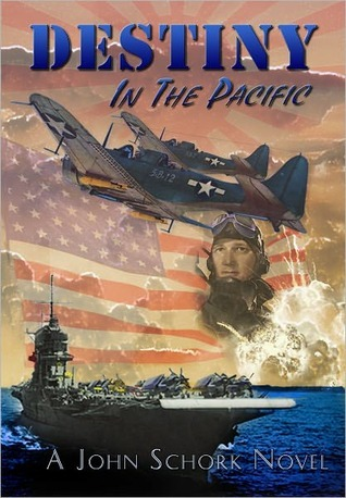 Destiny In The Pacific  by  John F. Schork