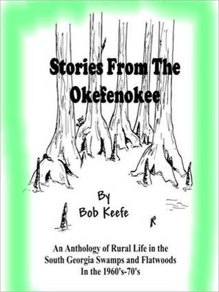 Stories from the Okefenokee  by  Bob Keefe