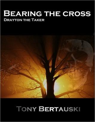 Bearing the Cross Tony Bertauski