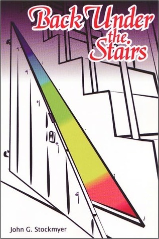Back Under The Stairs (Bandworld, #2)  by  John Stockmyer