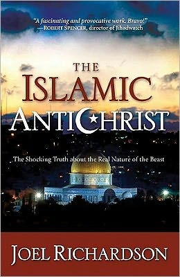 The Islamic Antichrist: The Shocking Truth about the Real Nature of the Beast Joel Richardson