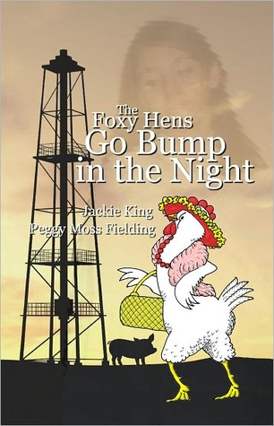 The Foxy Hens Go Bump in the Night  by  Jackie King