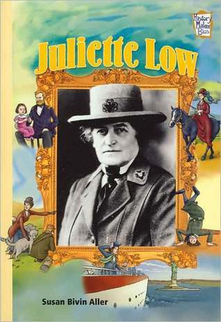 Juliette Low (History Maker Bios Series)  by  Susan Bivin Aller