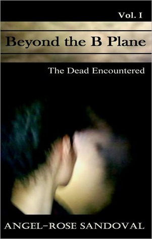 Beyond the B Plane  by  Angel-Rose Sandoval