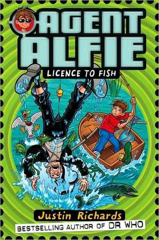 Licence to Fish (Agent Alfie Series#3)  by  Justin Richards