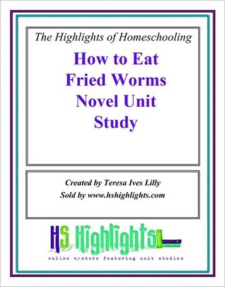 How To Eat Fried Worms Literature Novel Unit Study Teresa Lilly