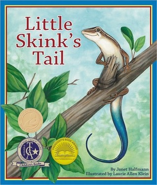 Little Skinks Tail  by  Janet Halfmann