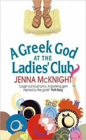 A Greek God at the Ladies Club  by  Jenna McKnight