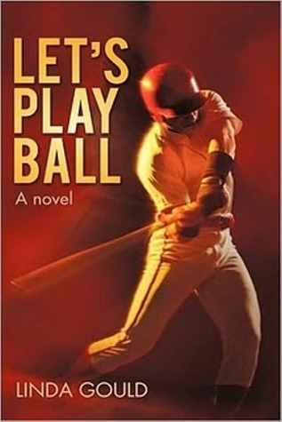 Lets Play Ball  by  Linda Gould
