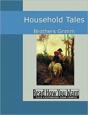 Household Tales  by  Brothers Grimm by Jacob Grimm