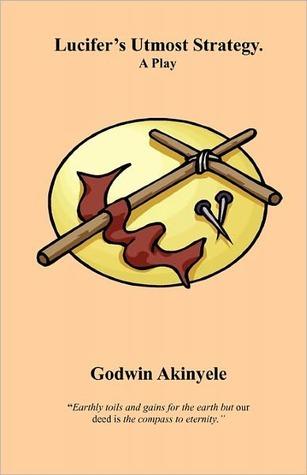 Lucifers Utmost Strategy.  by  Godwin Akinyele